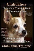 Chihuahua, Chihuahua Training Book & Chihuahua Care By D!G THIS DOG TRAINING