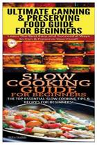 Ultimate Canning & Preserving Food Guide for Beginners & Slow Cooking Guide for Beginners