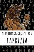 Trainingstagebuch von Fabrizia: Personalisierter Tagesplaner f�r dein Fitness- und Krafttraining im Fitnessstudio oder Zuhause