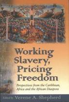 Working Slavery-Pricing Freedom