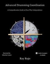 Advanced Drumming Coordination; Foreword by Sebastian Lanser: : (A Comprehensive Guide to Four-Way Independence)
