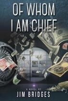 Of Whom I Am Chief