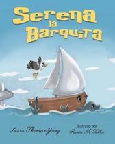 Serena la Barquita: Un Libro Encantador para ni�os de 3 a 5 a�os