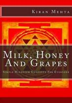 Milk, Honey and Grapes