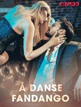 Å danse fandango