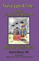 Twelve Upon A Time... October: Trick or Treat with Bitty the Bat, Bedside Story Collection Series