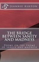 The Bridge Between Sanity and Madness