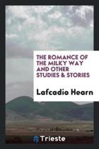 The Romance of the Milky Way, and Other Studies & Stories