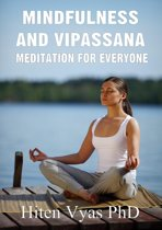 Mindfulness and Vipassana: Meditation for Everyone