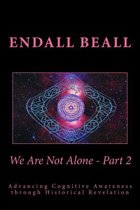We Are Not Alone - Part 2