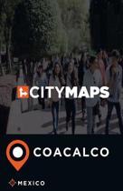 City Maps Coacalco Mexico