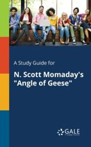 A Study Guide for N. Scott Momaday's Angle of Geese