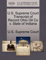 U.S. Supreme Court Transcript of Record Ohio Oil Co V. State of Indiana