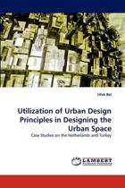 Utilization of Urban Design Principles in Designing the Urban Space