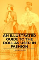 An Illustrated Guide to the Doll as Used in Fashion