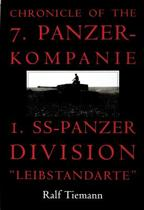 Chronicle of the 7.Panzer-Kompanie 1.SS-Panzer Division Leibstandarte