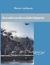 Reisestudien Aus Dem Westlichen S damerika Von Therese Prinzessin Von Bayern, Band 1