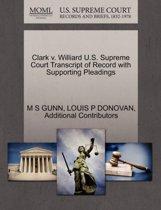 Clark V. Williard U.S. Supreme Court Transcript of Record with Supporting Pleadings