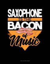 Saxophone Is the Bacon of Music