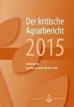 Landwirtschaft - Der kritische Agrarbericht 2015