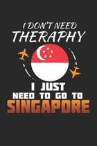I Don't Need Therapy I Just Need To Go To Singapore: Singapore Notebook - Singapore Vacation Journal - Handlettering - Diary I Logbook - 110 White Bla