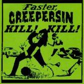Faster Creepersin Kill..