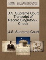 U.S. Supreme Court Transcript of Record Singleton V. Cheek