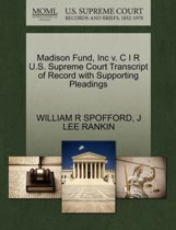 Madison Fund, Inc V. C I R U.S. Supreme Court Transcript of Record with Supporting Pleadings