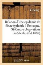 Relation d'Une �pid�mie de Fi�vre Typho�de � Romagn�, Commune de St-Xandre Observations M�dicales