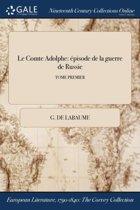 Le Comte Adolphe: Ï&Iquest;&Frac12;Pisode De La Guerre De Russie; Tome Premier
