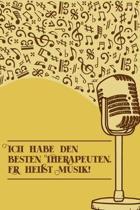 Ich habe den besten Therapeuten er hei�t Musik: Notenheft DIN-A5 mit 100 Seiten leerer Notenzeilen zum Notieren von Noten und Melodien f�r Komponistin