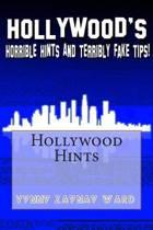 Hollywood's Horrible Hints & Terribly Fake Tips