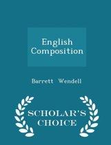 English Composition - Scholar's Choice Edition