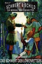 Schwert und Schild – Sir Morgan, der Löwenritter Band 27: Das Schwert des Löwenritters