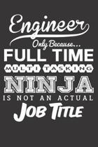 Engineer Only Because... Full Time Multitasking Ninja Is Not an Actual Job Title