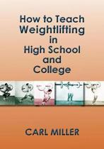How to Teach Weightlifting in High School and College