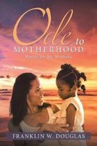 Ode to Motherhood