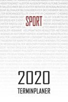 Sport - 2020 Terminplaner: Kalender und Organisator f�r Sport. Terminkalender, Taschenkalender, Wochenplaner, Jahresplaner, Kalender 2019 - 2020