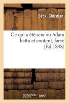 Ce Qui a t Sera Ou Adam Battu Et Content, Farce
