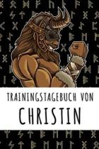 Trainingstagebuch von Christin: Personalisierter Tagesplaner f�r dein Fitness- und Krafttraining im Fitnessstudio oder Zuhause