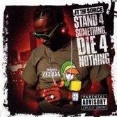 Something Die 4 Nothing