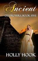 Ancient (Destroyers, Book Five)