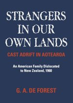 Strangers In Our Own Lands: Cast Adrift In Aotearo