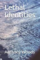 Lethal Identities