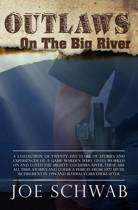 Outlaws on the Big River