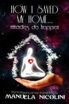 How I Saved My Home... Miracles Do Happen