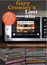 Gary Crowley'S : Lost 80S