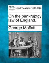 On the Bankruptcy Law of England.