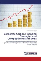 Corporate Carbon Financing Strategies and Competitiveness of Smes