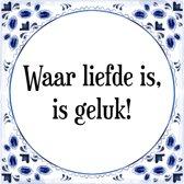 Tegeltje met Spreuk (Tegeltjeswijsheid): Waar liefde is, is geluk! + Kado verpakking & Plakhanger